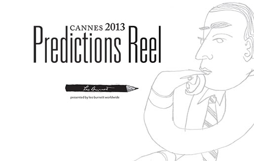 Leo Burnett Cannes Predictions Reel
