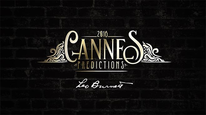 Cannes Predictions 2016 - Leo Burnett