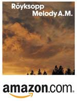 Royksopp Melody AM CD at Amazon.com