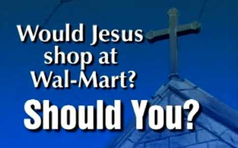 Would Jesus shop at Walmart?