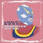 Band of Bees Sunshine Hit Me available at Amazon.com