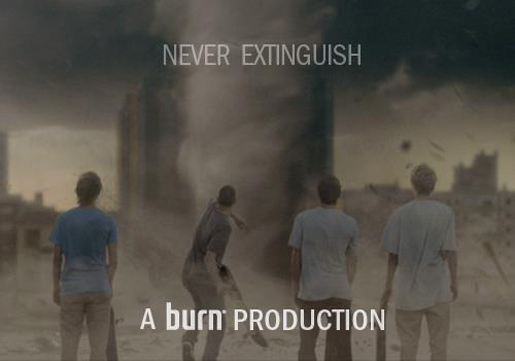 Burn Never Extinguish Poster