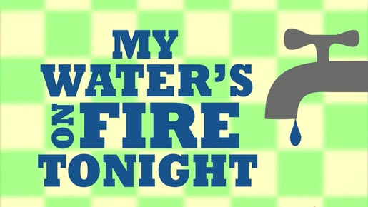 My Water's On Fire Tonight