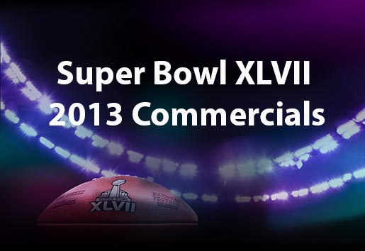 Super Bowl XLVII 2013 Commercials