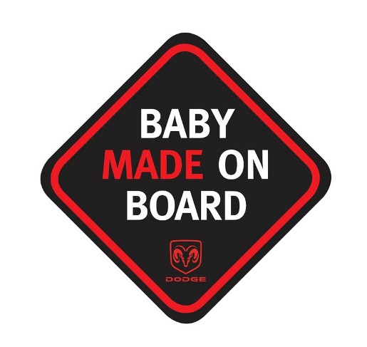 Dodge Baby Made on Board sign