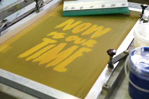 Now is Our Time Screen Print