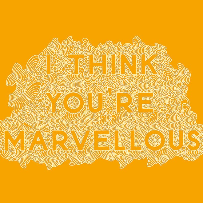 I think you're marvellous
