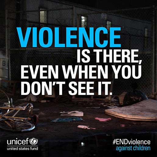 UNICEF Violence is there even when you don't see it