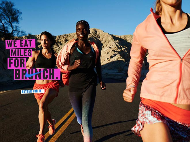 Nike Women #betterforit We eat miles for lunch