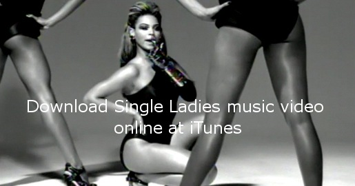 Beyonce Single Ladies music video at iTunes