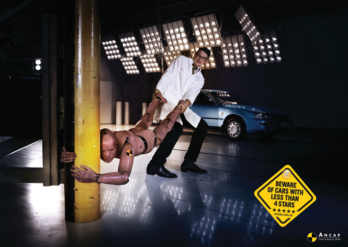 ANCAP, the Australasian New Car Assessment Program, has a print advertising campaign warning motorists about the dangers of vehicles that have not passed their high standards. Crash test dummies try to escape from technicians in the ANCAP testing facility.