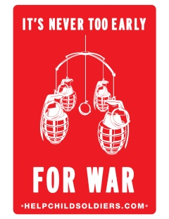 War Child Canada Never too early for war poster