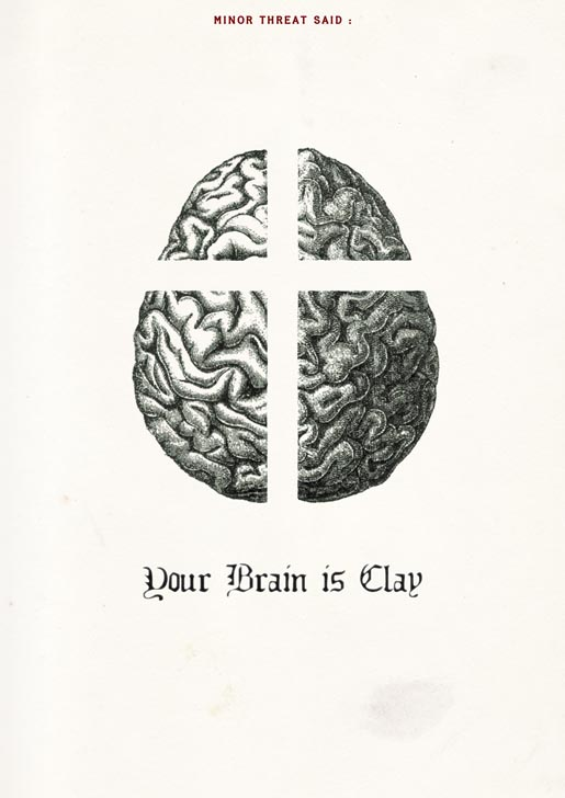 Minor Threat Said Your Brain is Clay