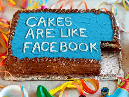 Cakes are like Facebook