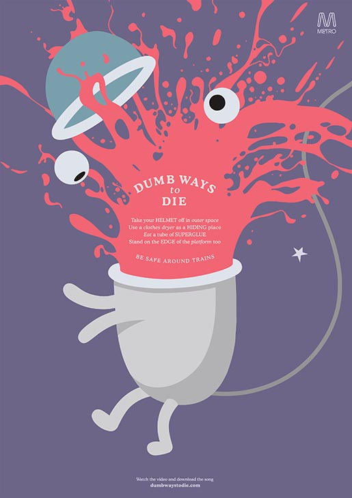 Dumb Ways to Die Helmet Off in Outer Space print ad
