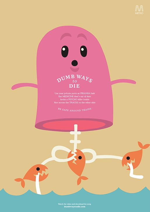 Dumb Ways to Die - Piranha print ad