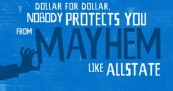 AllState Mayhem is Everywhere