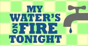 My Water's On Fire Tonight (The Fracking Song)