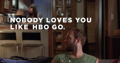 Nobody loves you like HBO Go